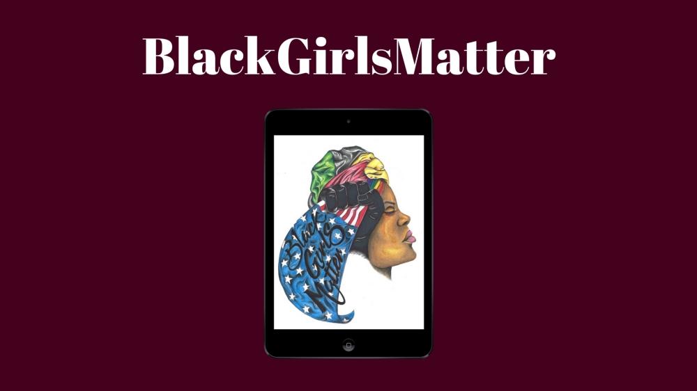 BlackGirlsMatter
